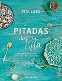 Pitadas da Rita: Receitas E Dicas Práticas Para Deixar O Dia A Dia Mais Saboroso