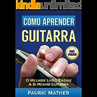 Como Aprender Guitarra: O Melhor Livro Ensine A Si Mesmo De Guitarra