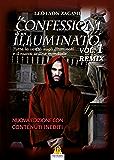 Le Confessioni di un Illuminato Vol.1 Remix: Tutta la verità sugli Illuminati e il nuovo ordine mondiale