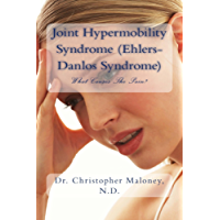 Joint Hypermobility Syndrome (Ehlers-Danlos): What Causes The Pain? (English Edition)