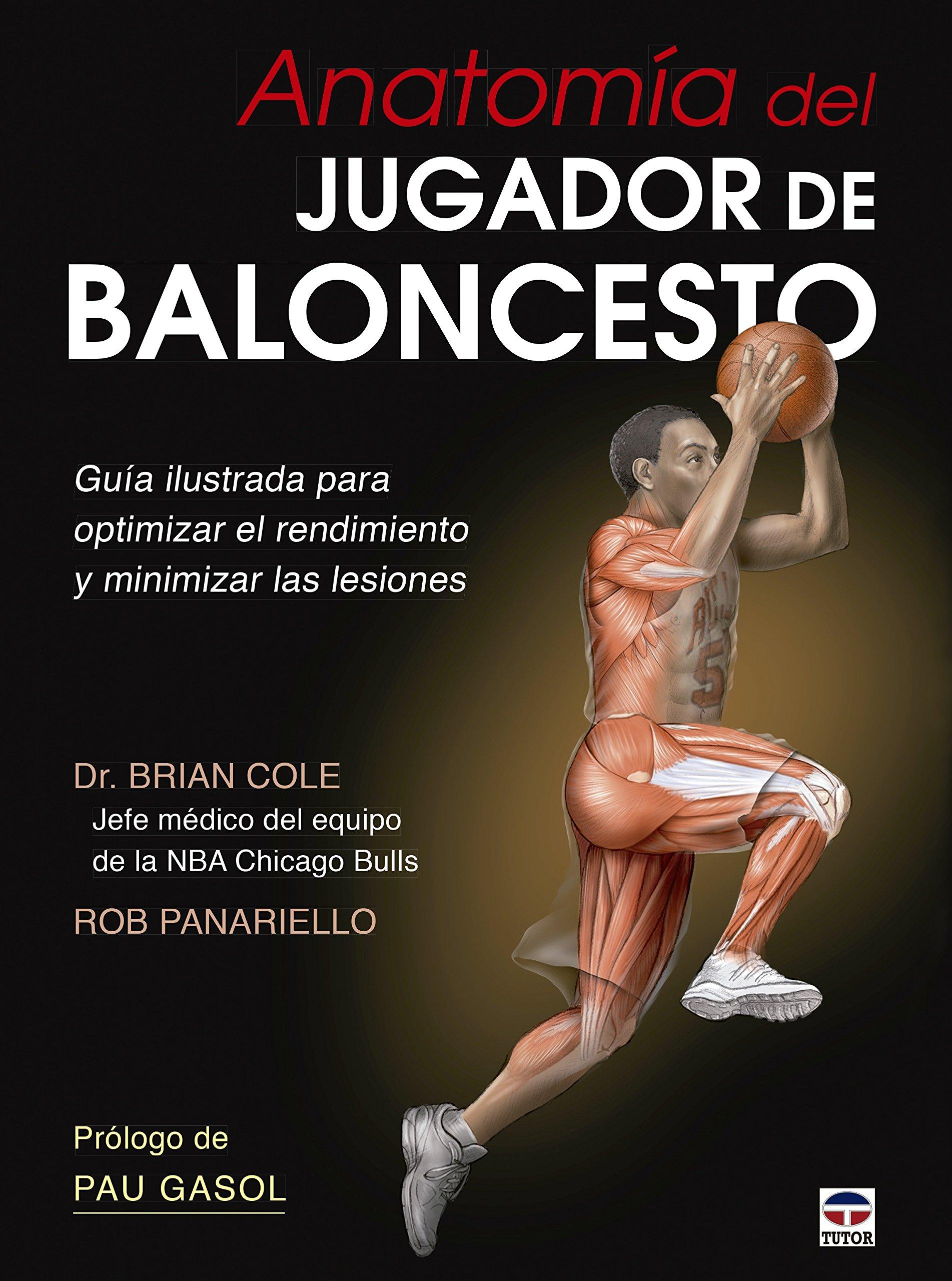 Anatomía Del Baloncesto Tapa blanda – 7 mar 2016 Brian Cole Rob Panariello Javier Portela Vicente Alberto Muñoz Soler