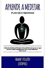 APRENDE A MEDITAR: Plan de 8 semanas (Spanish Edition) Kindle Edition
