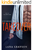 Takeover: A Step-Brother Romance (The Legacy Book 1)