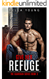 Give Her Refuge (The Guardian Series Book 3)