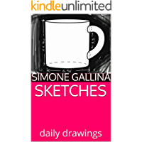 SKETCHES: daily drawings (Italian Edition)