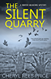 The Silent Quarry: A gripping crime thriller with a killer twist (DI Winter Meadows Mystery Book 1)