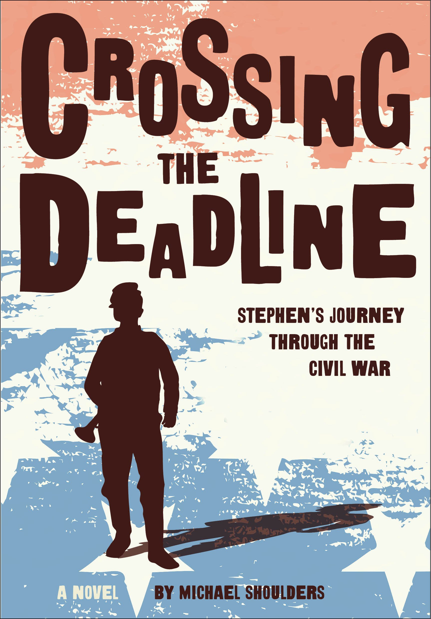Crossing the Deadline: Stephen's Journey Through the Civil War by Sleeping Bear Press