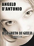 Il segreto di Giulia (Italian Edition)