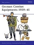 German Combat Equipments 1939–45 (Men-at-Arms Book 234)