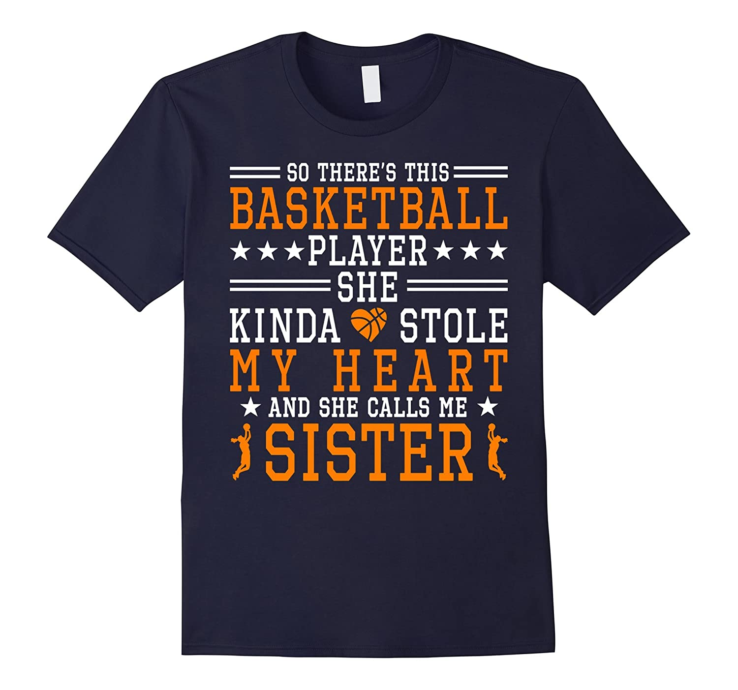 Basketball Player Stole My Heart She Calls Me Sister Shirt