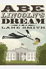 Abe Lincoln's Dream Kindle Edition