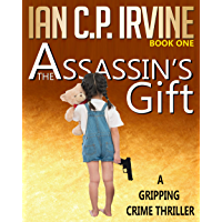The Assassin's Gift (Book One): A Gripping Crime Thriller (Crime Thrillers 1) (English Edition)