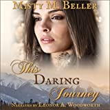 This Daring Journey: Heart of the Mountains, Book 6