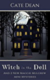Witch in the Dell - And 2 New Maggie Mulgrew Mini Mysteries (Maggie Mulgrew Mysteries)