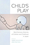 Child's Play: Multi-Sensory Histories of Children and Childhood in Japan