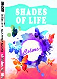 Shades of Life (1st Edition, 2016)