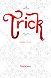 Trick: A Foolish Love Story (Foolish Kingdoms Book 1)