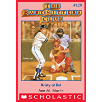 Kristy at Bat (The Baby-Sitters Club #129)