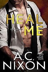 Heal Me: Club Surrender- Book 1 (Men of Eros Inc.) Kindle Edition