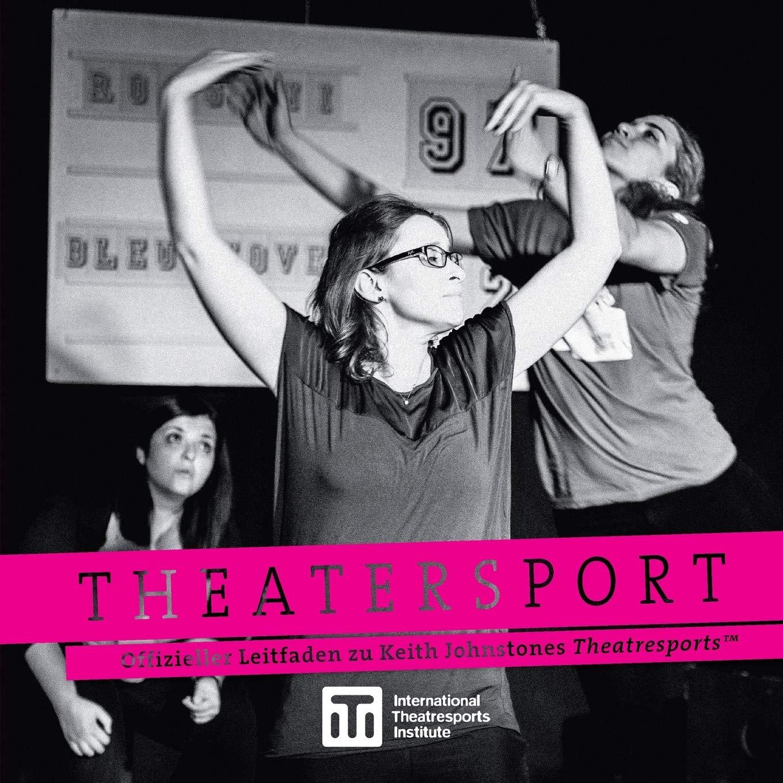 Theatersport - offizieller Leitfaden zu Keith Johnstones ...