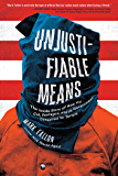 Unjustifiable Means: The Inside Story of How the CIA, Pentagon, and US Government Conspired to Torture