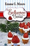 Erdbeeren im Schnee (Tennessee Storys) (Zuckergussgeschichten 5) (German Edition)