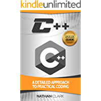 C++: A Detailed Approach to Practical Coding (Step-By-Step C++ Book 2)