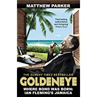 Parker, M: Goldeneye: Where Bond was Born: Ian Fleming's Jamaica