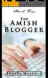Amish Days: The Amish Blogger: An Amish Romance Short Story (Marian's Amish Romance Book 1)