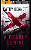 A Deadly Denial: A Thriller With a Twist (A Deadly Thriller)