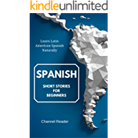 Spanish Short Stories for Beginners: Learn Latin American Spanish Naturally (Spanish Edition) book cover