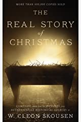The Real Story of Christmas: Compiled from the Scriptures and Authoritative Historical Sources Kindle Edition