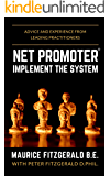 Net Promoter - Implement the System: Advice and experience from leading practitioners (Customer Strategy Book 2)