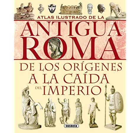 Atlas Ilustrado Antigua Roma: Amazon.es: Melani, Chiara, Fontanella, Francesca, Cecconi, Giovanni Alberto, Susaeta, Equipo: Libros