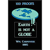 100 Proofs that Earth is Not a Globe: 5th Edition (English Edition)