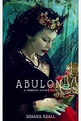 Abulon: A Modern Fairy Tale Kindle Edition