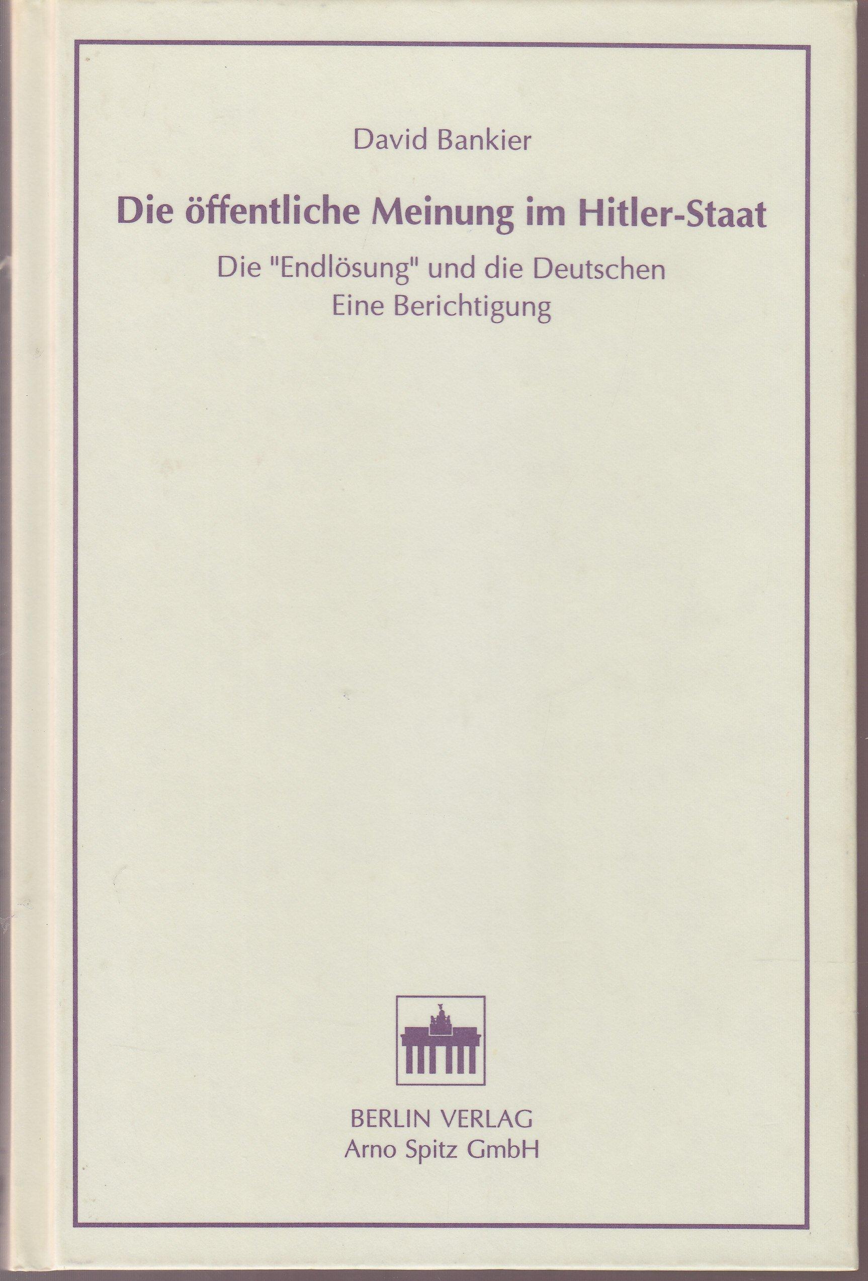 Die öffentliche Meinung im Hitler- Staat. Die 'Endlösung' und die Deutschen