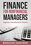 Finance For Nonfinancial Managers: Finance Beginner's Handbook, Finance for Non-financial Managers, Finance for Dummies (Accounting & Finance Book 1) (English Edition)