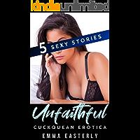 Unfaithful: An Erotic Cuckquean Collection book cover