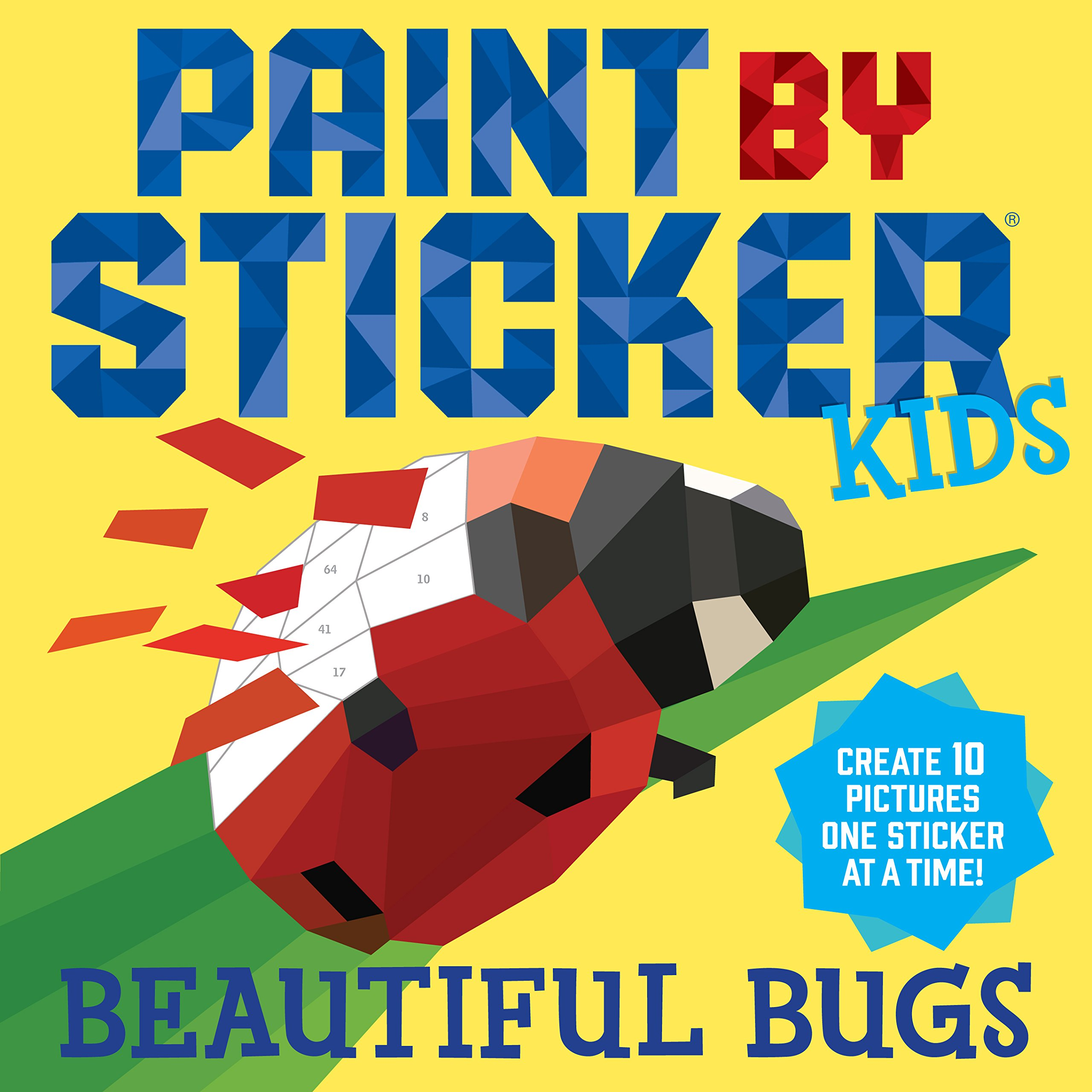 Paint through Sticker Kids: Beautiful Bugs: Create 10 Pictures One Sticker at a Time! (Kids Activity Book, Sticker Art, No Mess Activity, Keep Kids Busy)