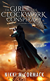 The Girl and the Clockwork Conspiracy (Clockwork Enterprises Book 2)