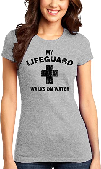 My Lifegaurd Walks On Water Funny Womens Ladies T-Shirt