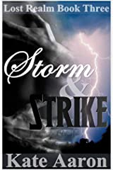 Storm & Strike (Lost Realm Book 3) Kindle Edition