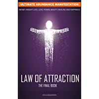 The Law of Attraction: Ultimate Abundance Manifestation for Money, Weight loss, Love, Power, Beauty, Healing : The…