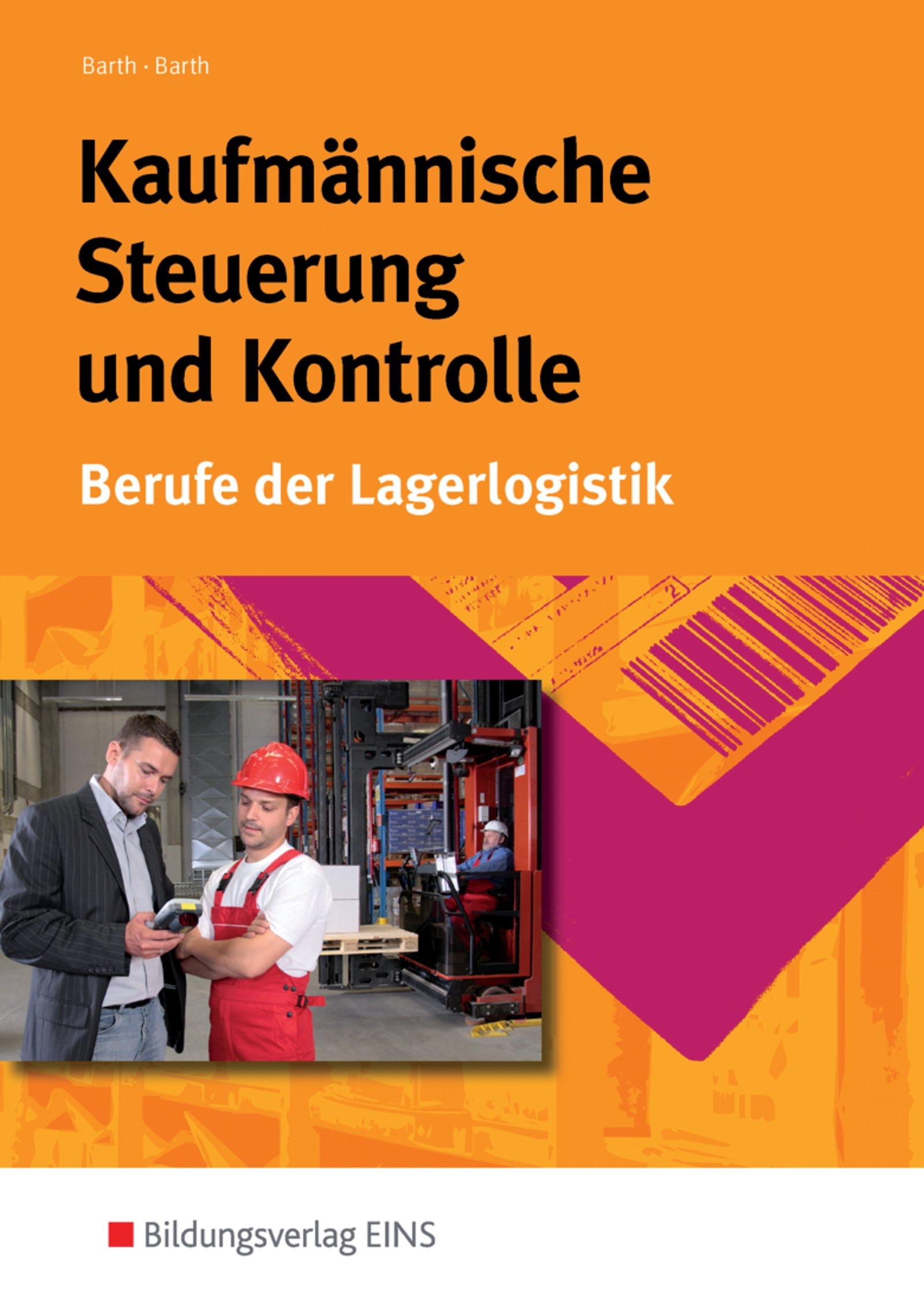 Kaufmännische Steuerung und Kontrolle. Berufe der Lagerlogistik
