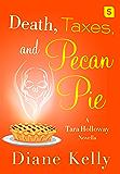 Death, Taxes, and Pecan Pie: A Tara Holloway Novella