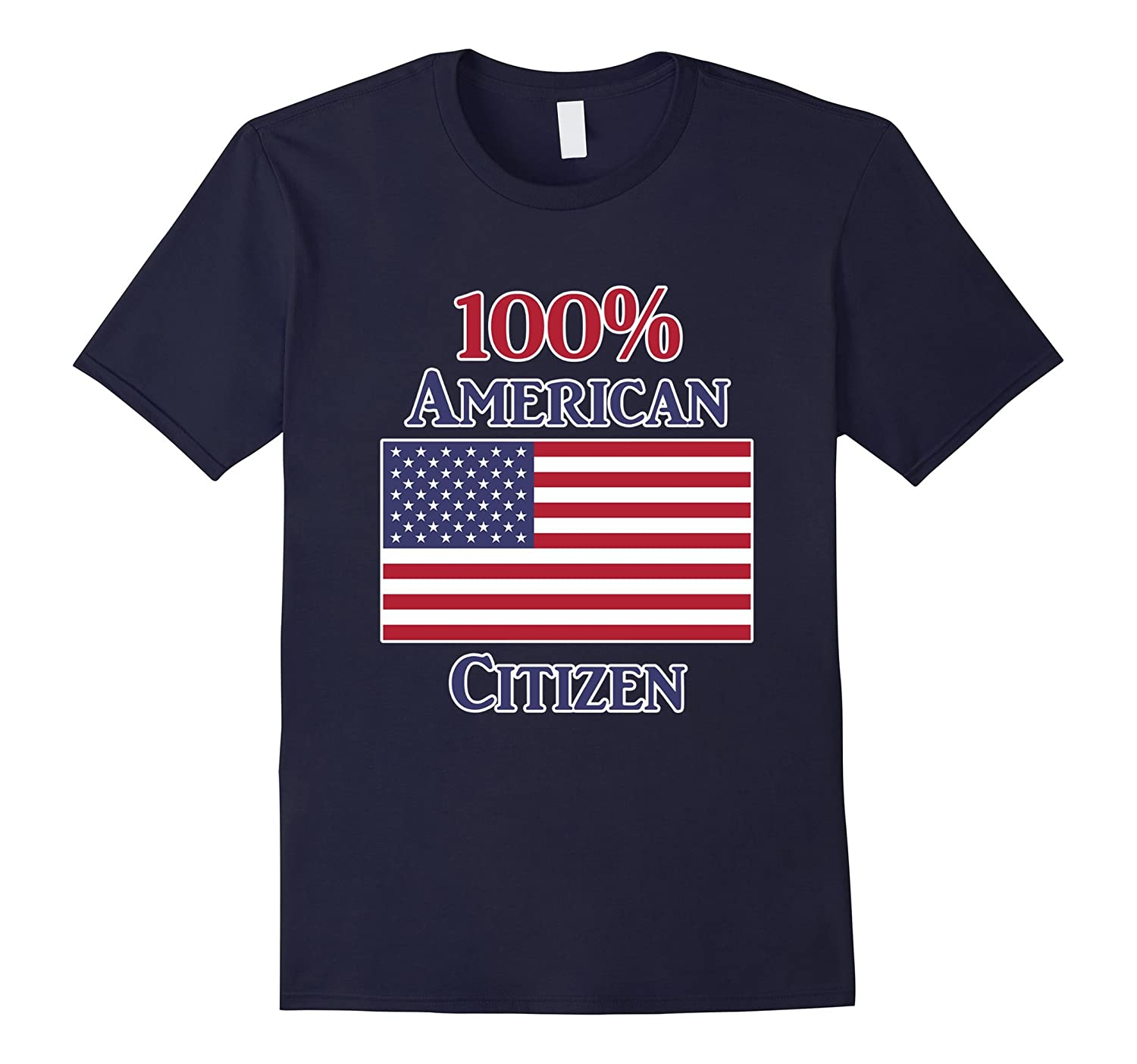 100% American Citizen T-Shirt Citizenship Vote Election-BN