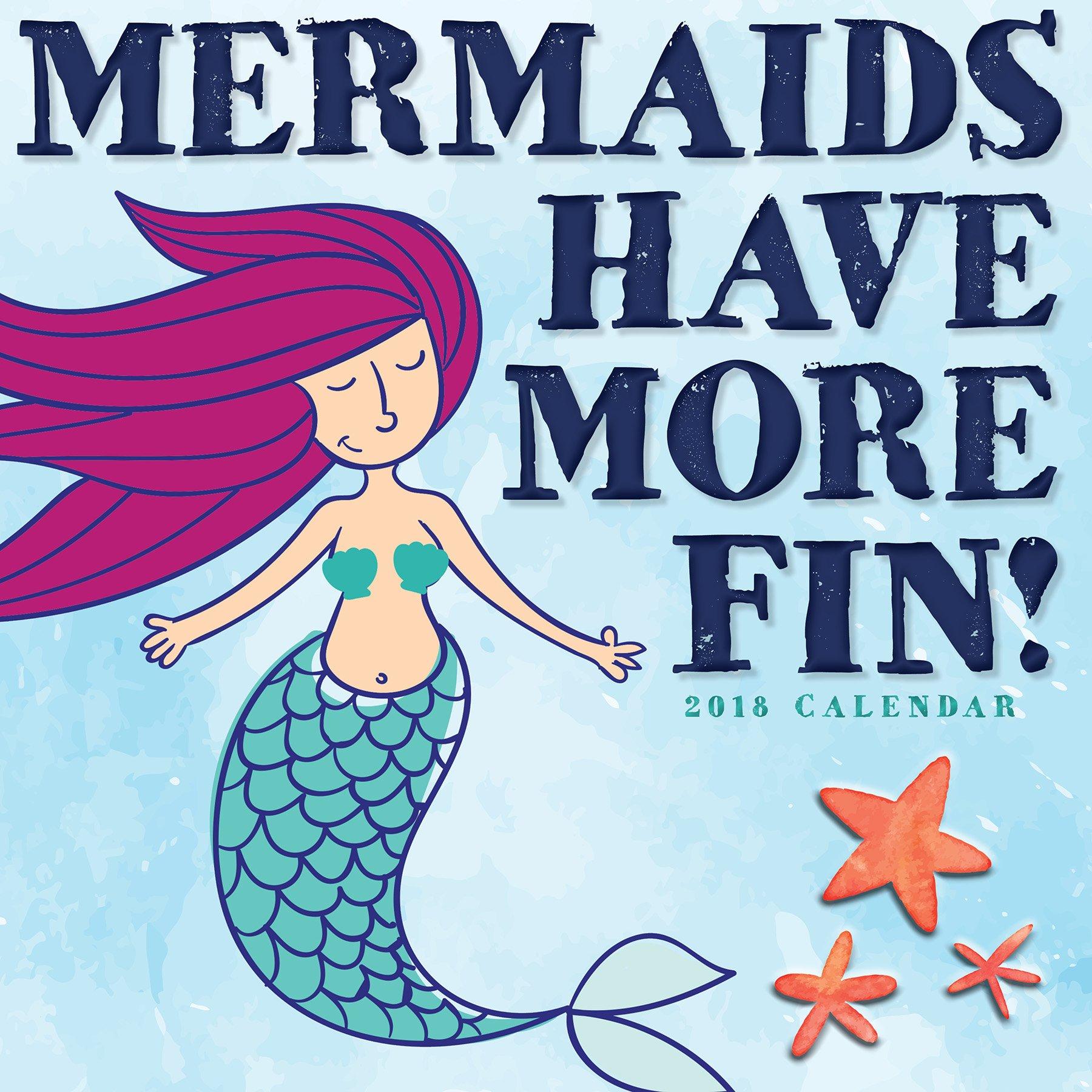 2018 mermaids have more fin wall calendar