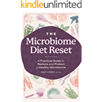 The Microbiome Diet Reset: A Practical Guide to Restore and Protect a Healthy Microbiome