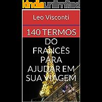 140 Termos do Francês para Ajudar em Sua Viagem (e-Decoreba Livro 5)